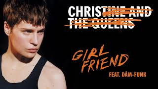 Christine and The Queens - Girlfriend (feat. Dâm-Funk)