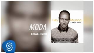 """Thiaguinho - Moda (Álbum """"Hey, Mundo!"""") [Áudio Oficial]"""