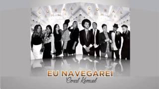 Coral Kemuel :: Eu Navegarei (Álbum Clássicos) [Áudio Oficial]