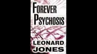Forever Psychosis by Leonard Jones
