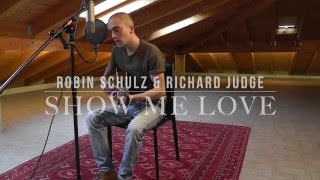 Robin Schulz & Richard Judge - Show Me Love (Acoustic Cover)