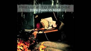 "Prelude To Paradise: Your Plans vs. Mine - ""Control"""