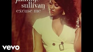 Jazmine Sullivan - Excuse Me (Audio)