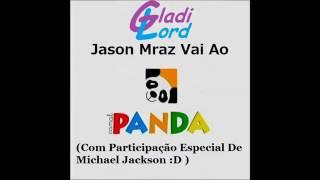 Jason Mraz Vai Ao Canal Panda (por GladiLord) » Outra Vez!