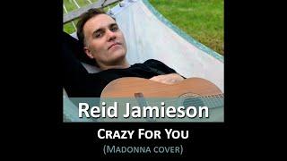 Crazy For You (Madonna cover) ReidJamieson