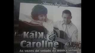 Kaik & Caroline - Doce Paixão