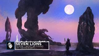 Seven Lions - Where I Won't Be Found (feat. NÉONHÈART)