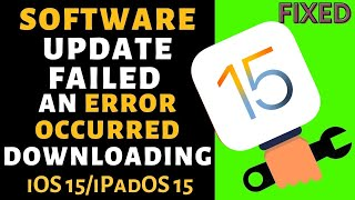 iOS 12 Software Update Failed: An Error Occured Downloading iOS 12 on iPhone, iPad