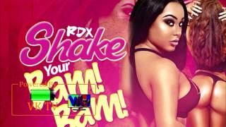 RDX - Sahke Your Bam Bam (May 2017)
