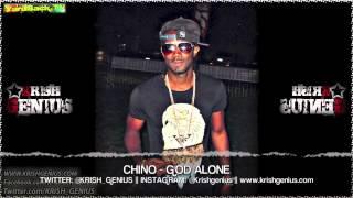 Chino - God Alone [Car Back Riddim] June 2013
