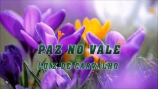 Paz No Vale - Luiz de Carvalho