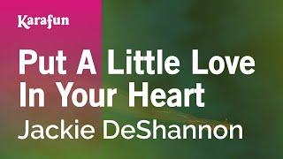 Karaoke Put A Little Love In Your Heart - Jackie DeShannon *