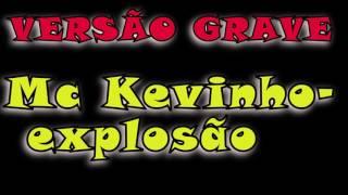 MC Kevinho -Olha a explosão (versão grave automotivo) (DJ MAMAK)