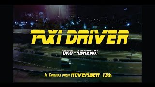 TAXI DRIVER (OKO ASHEWO) : Official Trailer  #1- FilmOne Distribution