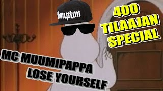 MC Muumipappa räppää - Lose yourself (Eminem - Lose yourself)