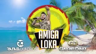 Rafael Quadros - Amiga Loka - Part. Gabriel Diniz