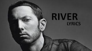 Eminem - River ft. Ed Sheeran Lyrics
