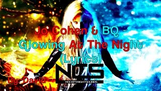 Jo Cohen & BQ - Glowing At Night (Lyrics) - By David