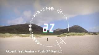 Akcent feat Amira - Push (AZ Remix)