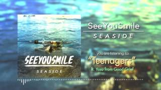 """See You Smile """"Teenagers"""" feat. Yasu from Good Grief"""