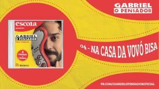 Gabriel o Pensador - Na Casa Da Vovó Bisa