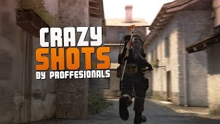 """CS:GO - """"Crazy Shots"""" by Professionals w/ kennyS, olofmeister, GeT_RiGhT, shox, Happy and more)"""