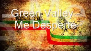Green Valley - Me Desperté