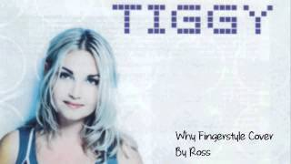 Why - Tiggy | Fingerstyle Cover By Ross