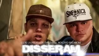 Guri - Feat - Nocivo Shomon - Teaser do Clip Disseram