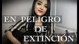 En Peligro De Extinción - La Adictiva - Naney Rivera (cover)