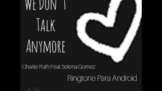 Ringtone para android-We don't talk anymore  (Sin tono de iPhone)
