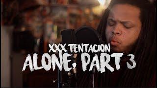 XXXTENTACION - ALONE, PART 3 (Kid Travis Cover)