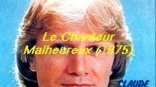 Claude François - Le Chanteur Malheureux (1975)