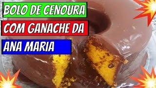 Receitas da Ana Maria Braga Hoje➡️Bolo de Cenoura com Ganache da Ana Maria 09/05/19#ProgramamaisVoçê
