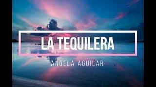 LA TEQUILERA - ANGELA AGUILAR // ((LETRA)) // 2018