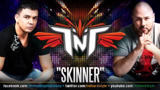 """TNT aka TECHNOBOY 'N' TUNEBOY """"Skinner"""""""