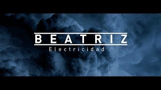 Beatriz - Electricidad (Official Music Video)