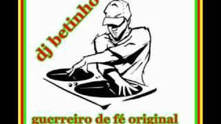GUERREIRO DE FÉ ORIGINAL DJ BETINHO