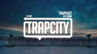 Efe Demir - TRAPEAST