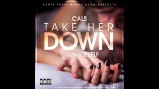 Cals - ft. Tee Flii - Take Her Down