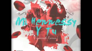 Yomiel - Mi Hennessy & Tú [Prod X AG La Voz]