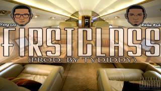 Richie Rich Feat. Yung Los - First Class (Prod. By TyDiddy)