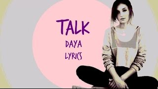 Talk - Daya (Lyrics)