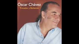 Un Cruel Puñal / Trovador Y Bohemio / Óscar Chávez