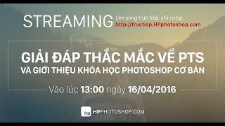 [STREAMING #7] Giải đáp thắc mắc về photoshop | HPphotoshop.com