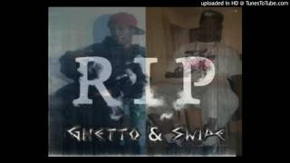 Ghetto & Swipe - Trickin if you got it (RIP)