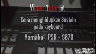 Cara menghidupkan sustain PSR-S670 tanpa pedal