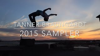 Tanner Braungardt - Trampoline and Freerunning Sampler 2015
