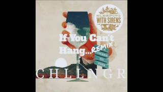 """""""If You Can't Hang"""" by Sleeping with Sirens remix by C H L L N G R"""