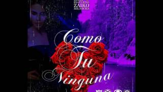 Ninguna Como Tu / Zaiko Ft Lil G & Mr.Sacra (Magistral Pro) *2016*
